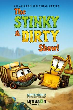 Watch The Stinky & Dirty Show Online