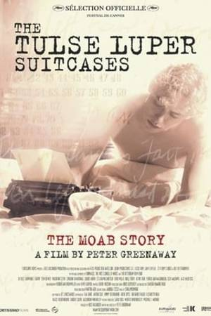Watch The Tulse Luper Suitcases, Part 1: The Moab Story Online