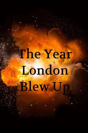 Watch The Year London Blew Up Online