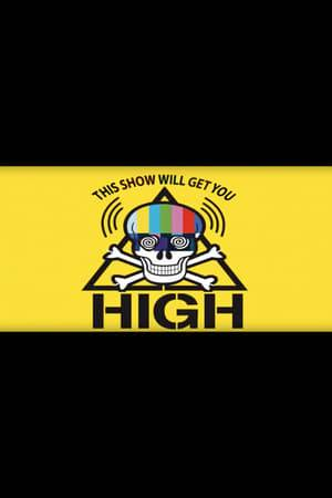 Watch This Show Will Get You High Online