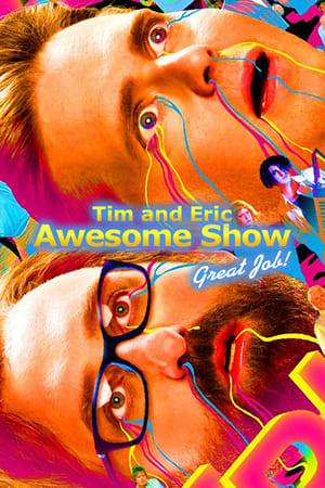 Watch Tim and Eric Awesome Show, Great Job! Online