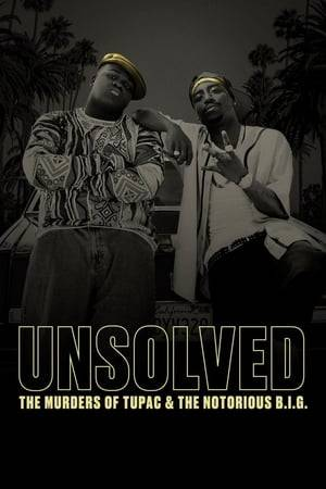 Watch Unsolved: The Murders of Tupac and The Notorious B.I.G. Online