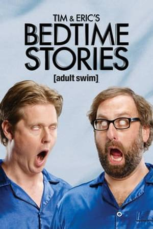 Watch Tim and Eric's Bedtime Stories Online