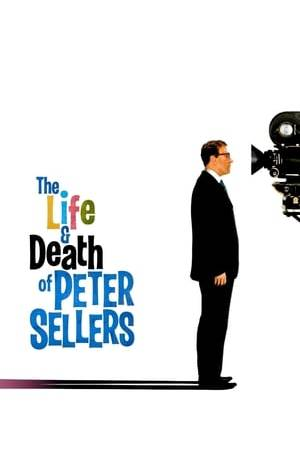 Watch The Life and Death of Peter Sellers Online