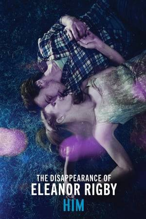 Watch The Disappearance of Eleanor Rigby: Him Online