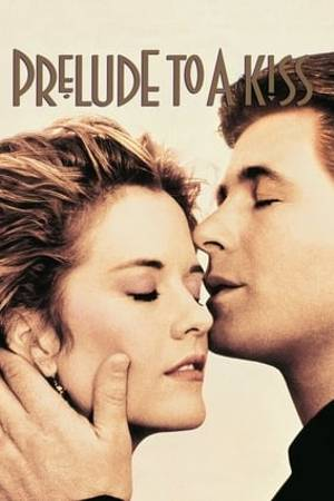 Watch Prelude to a Kiss Online