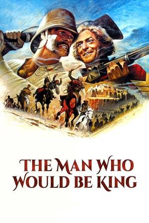 Watch The Man Who Would Be King Online