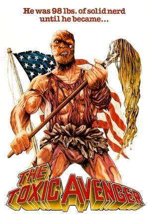 Watch The Toxic Avenger Online