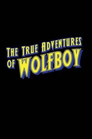 Watch The True Adventures of Wolfboy Online