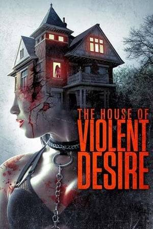 Watch The House of Violent Desire Online