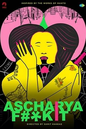 Watch Ascharya Fuck It Online