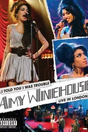 Watch Amy Winehouse: I Told You I Was Trouble Online