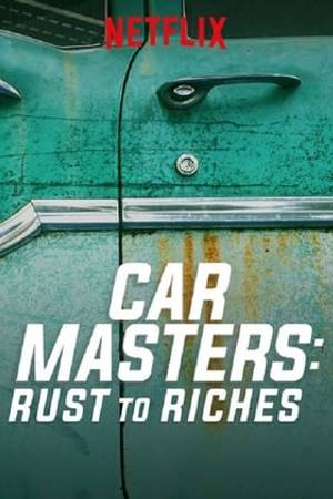 Watch Car Masters: Rust to Riches Online