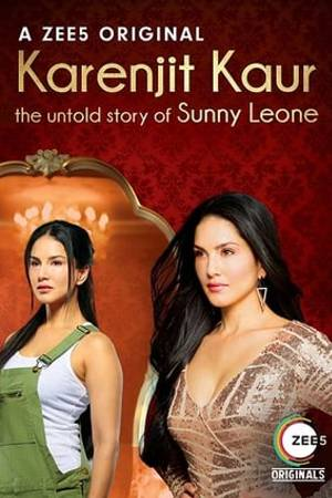 Watch Karenjit Kaur: The Untold Story of Sunny Leone Online