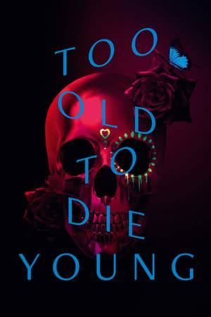 Watch Too Old to Die Young Online