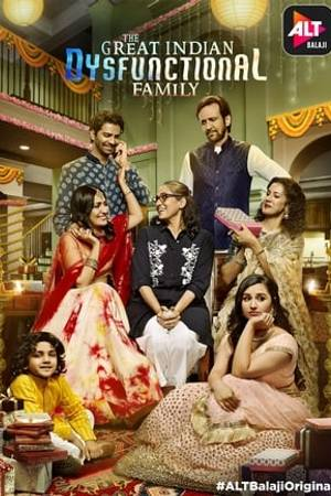 Watch The Great Indian Dysfunctional Family Online