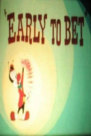 Watch Early to Bet Online