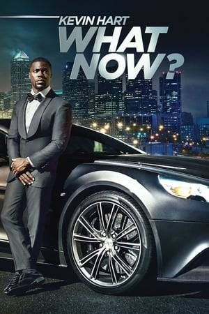 Watch Kevin Hart: What Now? Online