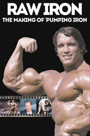 Watch Raw Iron: The Making of 'Pumping Iron' Online
