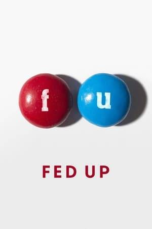 Watch Fed Up Online