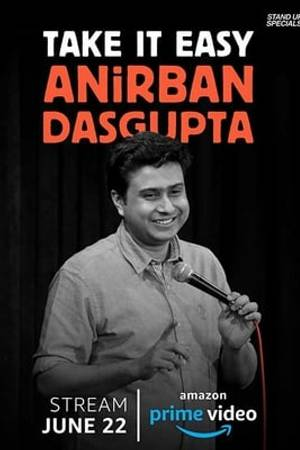 Watch Anirban Dasgupta: Take It Easy Online