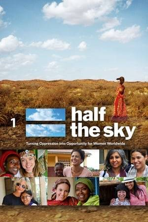 Watch Half the Sky: Turning Oppression Into Opportunity for Women Worldwide Online