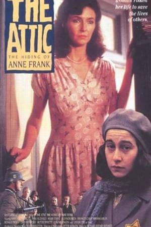 Watch The Attic: The Hiding of Anne Frank Online