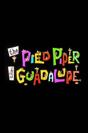 Watch The Pied Piper of Guadalupe Online
