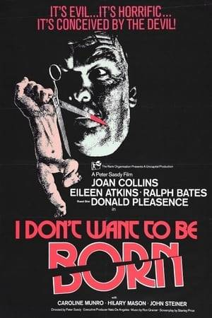 Watch I Don't Want to Be Born Online