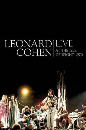 Watch Leonard Cohen: Live at the Isle of Wight 1970 Online
