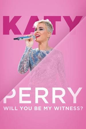 Watch Katy Perry: Will You Be My Witness? Online