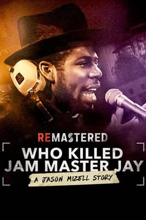 Watch ReMastered: Who Killed Jam Master Jay? Online