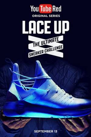 Watch Lace Up: The Ultimate Sneaker Challenge Online