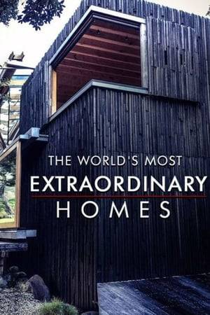 Watch The World's Most Extraordinary Homes Online