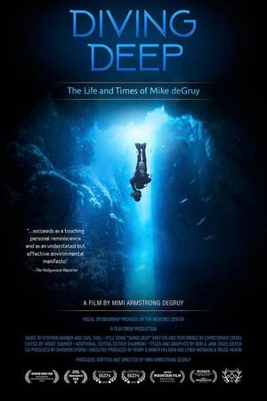 Watch Diving Deep: The Life and Times of Mike deGruy Online