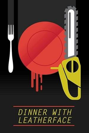 Watch Dinner with Leatherface Online
