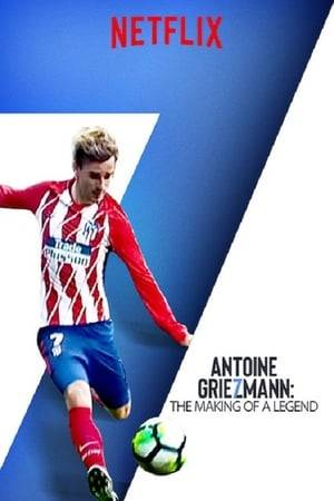 Watch Antoine Griezmann: The Making of a Legend Online