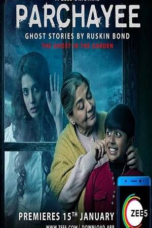 Watch Parchhayee: Ghost Stories by Ruskin Bond Online