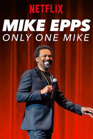 Watch Mike Epps: Only One Mike Online
