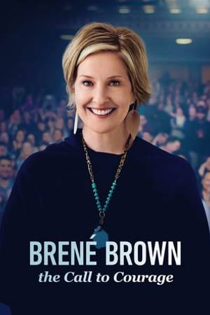 Watch Brené Brown: The Call to Courage Online