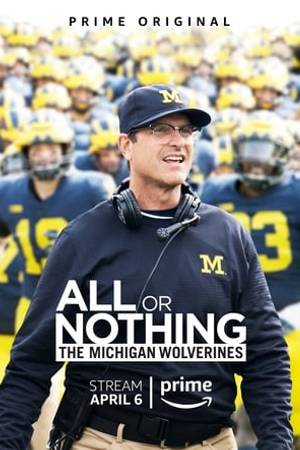 Watch All or Nothing: The Michigan Wolverines Online