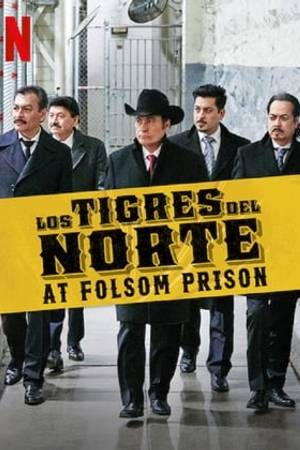 Watch Los Tigres del Norte at Folsom Prison Online
