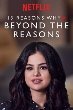Watch 13 Reasons Why: Beyond the Reasons Online