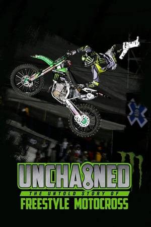 Watch Unchained: The Untold Story of Freestyle Motocross Online