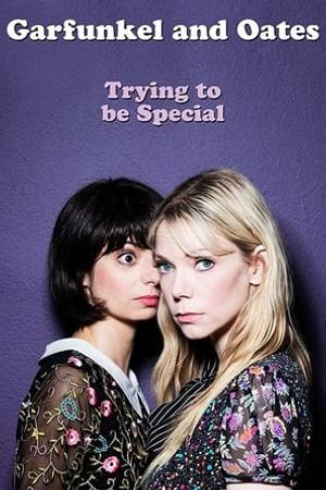Watch Garfunkel and Oates: Trying to be Special Online