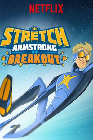 Watch Stretch Armstrong: The Breakout Online