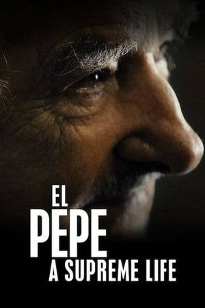 Watch El Pepe, A Supreme Life Online