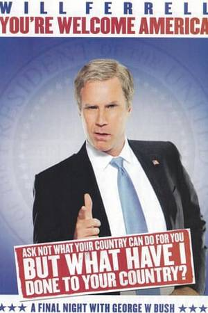 Watch Will Ferrell: You're Welcome America - A Final Night with George W. Bush Online