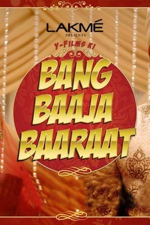 Watch Bang Baaja Baaraat Online