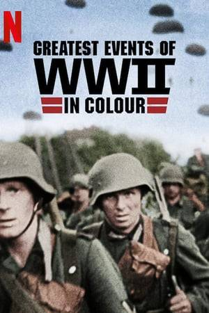 Watch Greatest Events of World War II in Colour Online